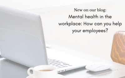 Mental health in the workplace: How can you help your employees?
